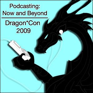 Dragon*Con Podcasting 2009 - Panel 23 - Dealing With Social Media Overload