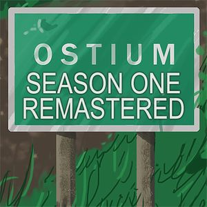 The Complete Ostium Season One (REMASTERED) - Part One