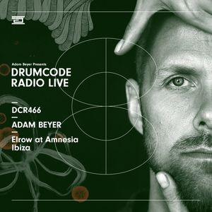 DCR466 – Drumcode Radio Live - Adam Beyer live from Elrow at Amnesia, Ibiza