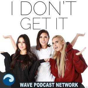 I Don't Get It Podcast Image