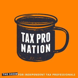 Tax Pro Nation | The Podcast For Independent Tax Professionals