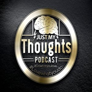 Just My Thoughts Podcast