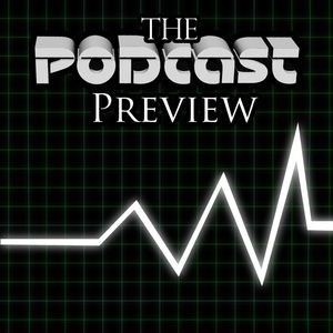 The Podcast Preview