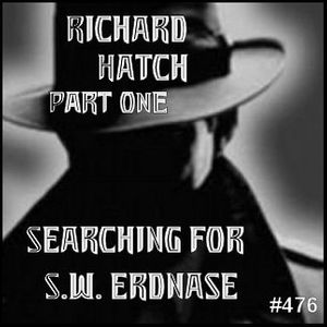 476: Richard Hatch - Part One: Searching for S.W. Erdnase