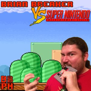 Brian Breaker vs. Super Nintendo - BBN