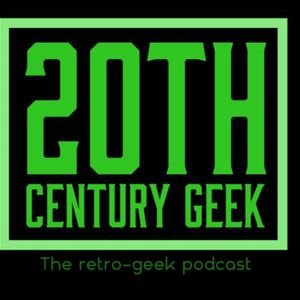20th Century Geek Podcast Image