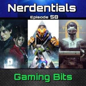 Episode 58: Resident Evil 2 Remake, State of Destiny 2 and Anthem?