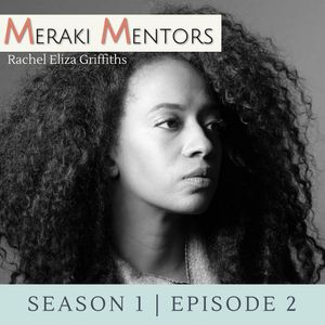 S1E2: Art Is a Function of Your Evolution feat. Rachel Eliza Griffiths