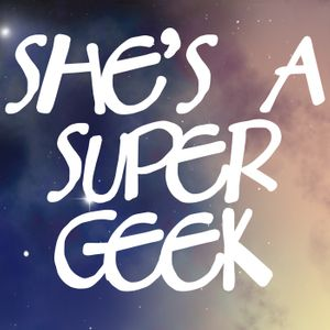 She's A Super Geek Podcast Image