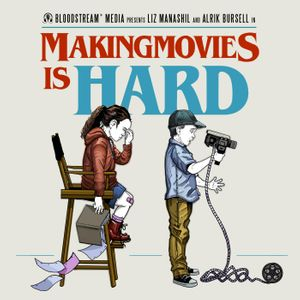 Making Movies is HARD!!! Podcast Image