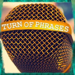 TURN OF PHRASES Podcast