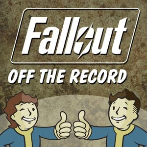 Fallout Off The Record Episode 63: A Year Later, Fallout 4/ Nuka World Spoilercast