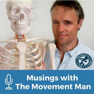 Musings with The Movement Man Podcast Podcast Image