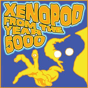 XENOPOD From The Year 5000