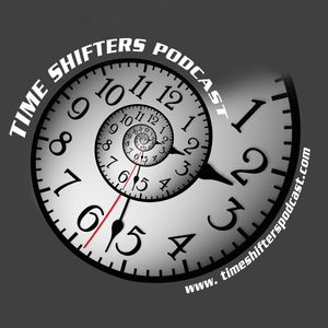 The Time Shifters Podcast Podcast Image