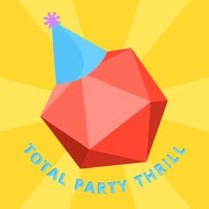 Total Party Thrill: RPG Advice From Our Table to Yours Podcast
