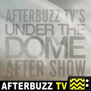 Under The Dome S:3 | The Enemy Within E:13 | AfterBuzz TV After Show