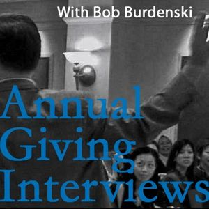 Annual Giving Interviews With Bob Burdenski Podcast Image