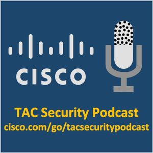 Cisco TAC Security Podcast Series Podcast Image