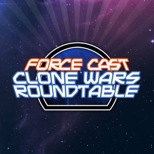 Clone Wars Roundtable: 613 - Sacrifice