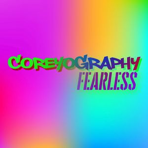 COREYOGRAPHY | FEARLESS