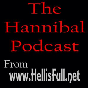 The Hannibal (Lecter) Podcast by HellisFull.net Podcast
