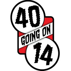 40 Going On 14 Podcast Image