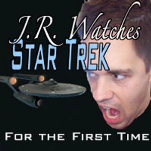 J.R. watches Star Trek for the first time Podcast Image