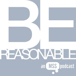 Be Reasonable Podcast