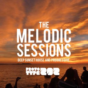 Deep Sunset House and Progressive Podcast - The Melodic Sessions by Prototype 202 Podcast Image