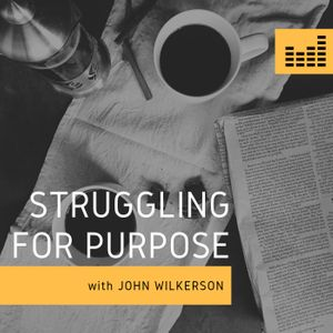 Struggling for Purpose Podcast