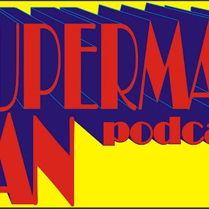 The Superman Fan Podcast Podcast