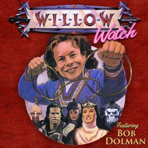Willow Watch :: Episode 1 :: Interview with Screenwriter Bob Dolman