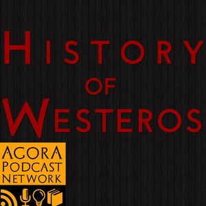 History of Westeros (Game of Thrones) Podcast Image