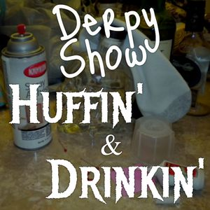 Episode 32 :: Huffin' and Drinkin'