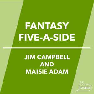 Fantasy Five-a-Side: Maisie Adam