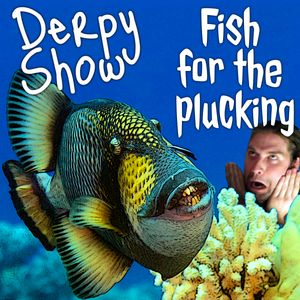Episode 23 :: Fish for the Plucking