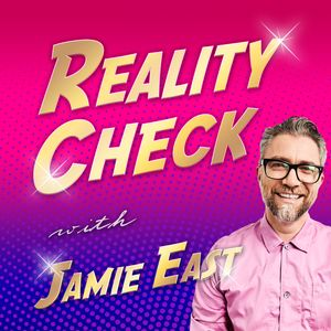 Reality Check with Jamie East Podcast Image