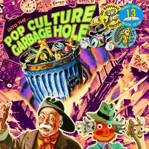 Episode 13 :: Into the Pop Culture Garbage Hole