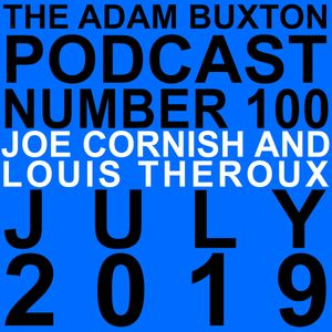 EP.100 - JOE CORNISH & LOUIS THEROUX