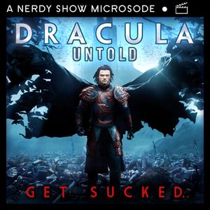 Microsode: Dracula Untold & the Death of the Dark Universe