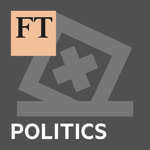 FT Politics Podcast Image