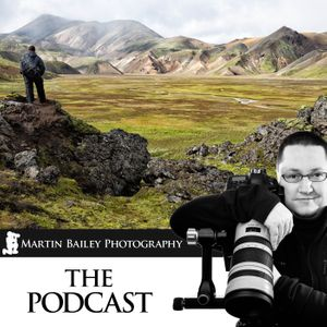 The Martin Bailey Photography Podcast Podcast Image