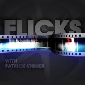 Flicks with Patrick Stoner
