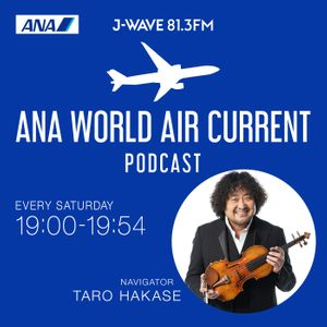 J-WAVE ANA WORLD AIR CURRENT Podcast Podcast Image