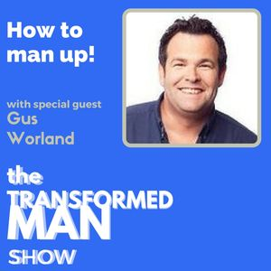 025 How to man up - Gus Worland