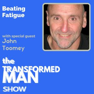 022 Beating Fatigue - John Toomey