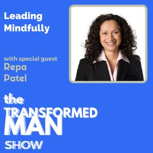 016 Leading Mindfully - Repa Patel