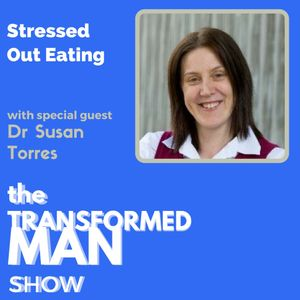 018 Stressed Out Eating - Dr Susan Torres