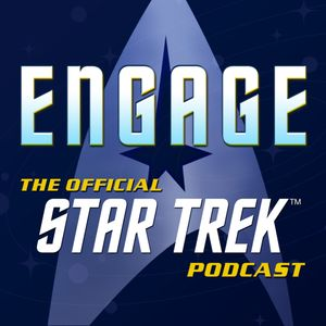 Engage: The Official Star Trek Podcast Podcast Image